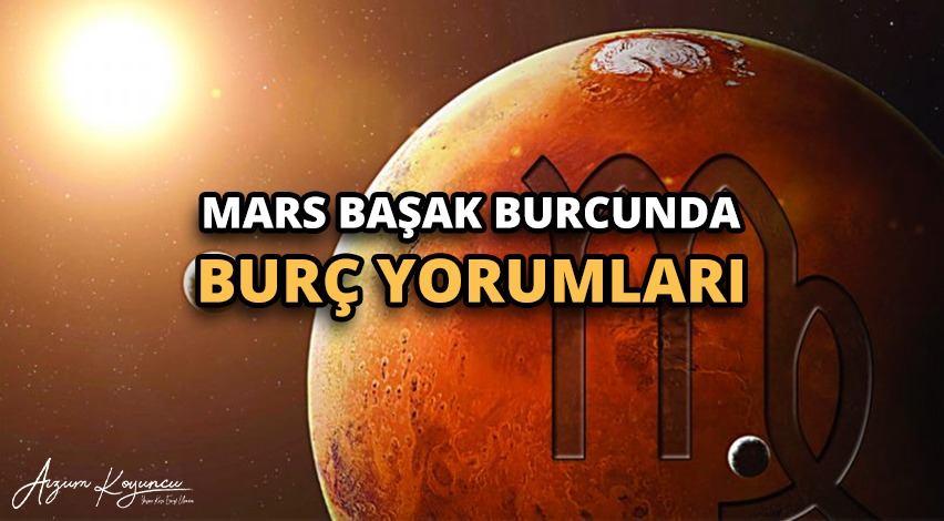 Mars Başak Burcunda Burç Yorumları